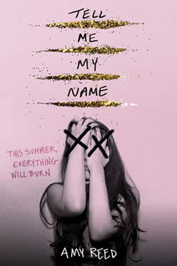 Tell Me My Name by author Amy Reed